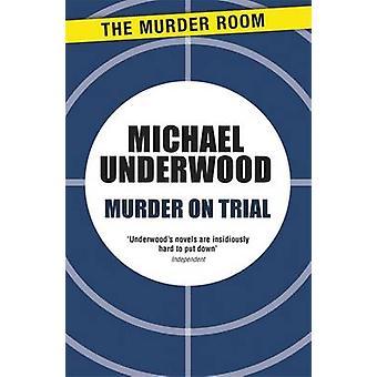 Murder on Trial by Underwood & Michael