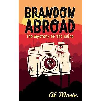 Brandon Abroad The Mystery of the Ruins by Morin & Al