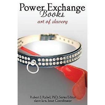 Power Exchange Books The Art of Slavery by Robert Rubel