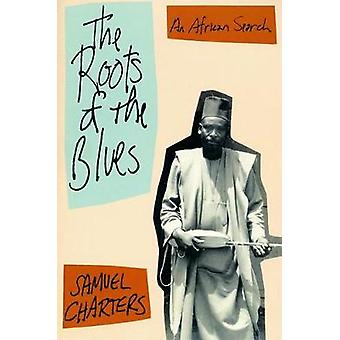 The Roots Of The Blues by Samuel Charters - 9780306804458 Book