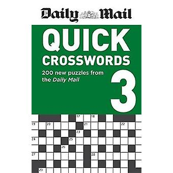 Daily Mail Quick Crosswords Volume 3 - 200 new puzzles from the Daily