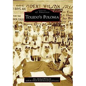 Toledo's Polonia by Richard Philiposki - 9780738561400 Book