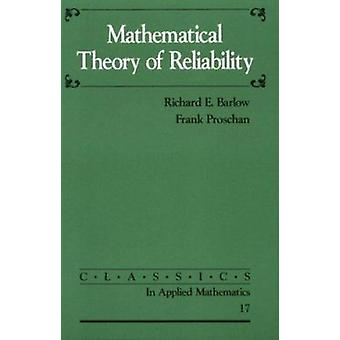 Mathematical Theory of Reliability by Richard E. Barlow - Frank Prosc