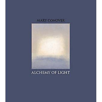 Alchemy of Light by Mary Conover - 9780979975240 Book
