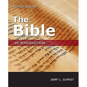 The Bible - An Introduction (2nd Revised edition) by Jerry L. Sumney -