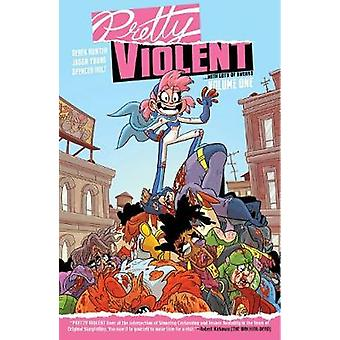 Pretty Violent Volume 1 by Derek Hunter - 9781534315075 Book