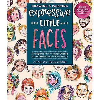 Tekenen en schilderen expressieve kleine gezichten - Stap-voor-stap Technieken