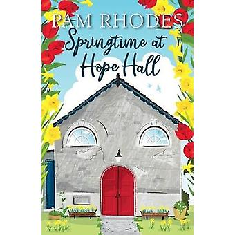 Springtime at Hope Hall di Pam Rhodes - 9781782642855 Libro