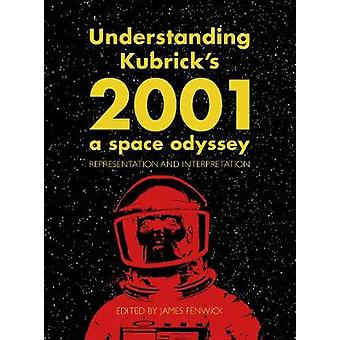 Understanding Kubrick's 2001 - A Space Odyssey - Representation and Int