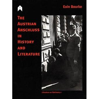 The Austrian Anschluss in History and Literature by Bourke - Eoin - 9