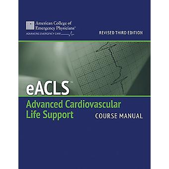 Eacls Course Manual (Revised) by American College of Emergency Physic