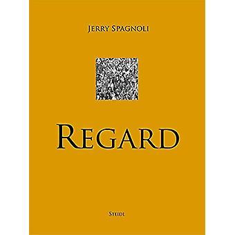 Jerry Spagnoli - Regard by Jerry Spagnoli - 9783958292390 Book