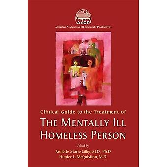 Clinical Guide to the Treatment of the Mentally Ill Homeless Person (Concise Guides)