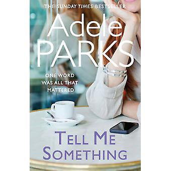 Tell Me Something by Adele Parks - 9780755394272 Book