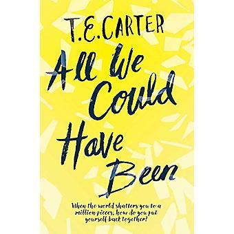 Alt, hvad vi kunne have været af T. E. Carter - 9781471179990 Book