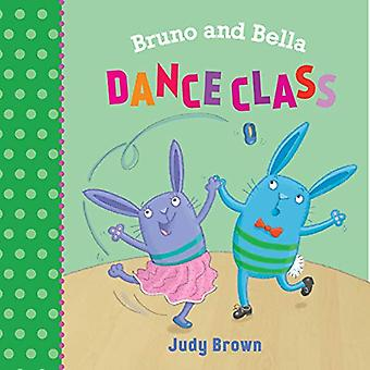 The Dance Class - Bruno and Bella by Judy Brown - 9781910959336 Book
