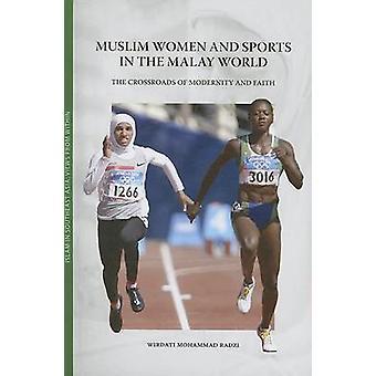 Muslim Women and Sports in the Malay World - The Crossroads of Moderni