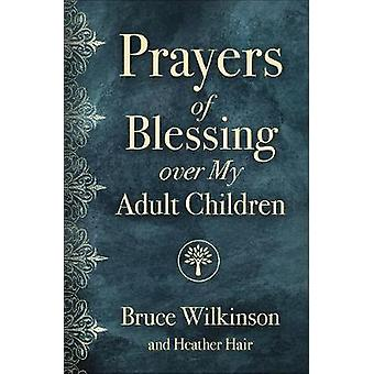 Prayers of Blessing over My Adult Children by Bruce Wilkinson - 97807