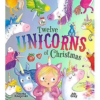 The Twelve Unicorns of Christmas by Timothy Knapman - 9781405295277 B