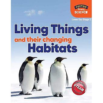 Foxton Primary Science - Living Things and their Changing Habitats (Lo