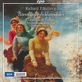 Richard Eilenberg - Richard Eilenberg: Petersburger Schlittenfahrt; Importer des valses & Polkas [CD] é.-u.