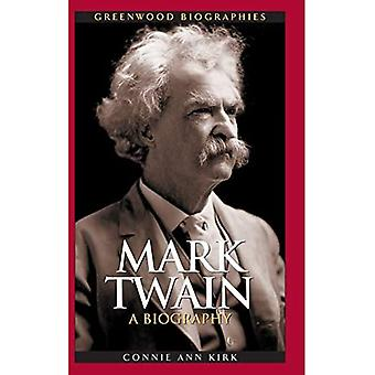 Mark Twain: A Biography (Greenwood Biographies)