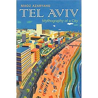 Tel Aviv: Mythografie van een stad (Ruimte, Plaats en Maatschappij)