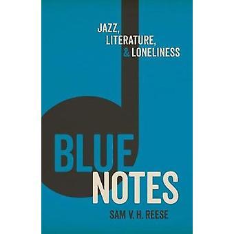 Blue Notes - Jazz - Kirjallisuus - ja yksinäisyys Sam V. H. Reese - 9
