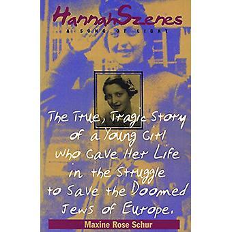 Hannah Szenes - A Song of Light by Maxine Rose Schur - 9780827606289 B