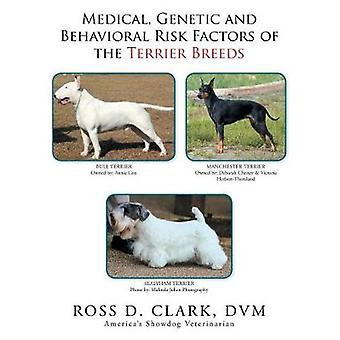 Medical - Genetic and Behavioral Risk Factors of the Terrier Breeds b