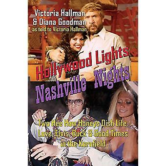Hollywood Lights - Nashville Nights - Two Hee Haw Honeys Dish Life - L