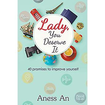 Lady - You Deserve It - 40 Promises to Improve Yourself by Aness An -
