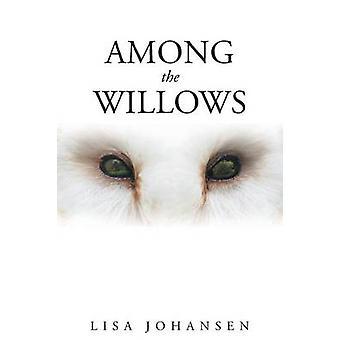 Among the Willows door Lisa Johansen