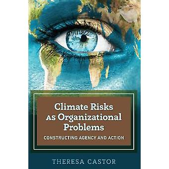 Climate Risks as Organizational Problems