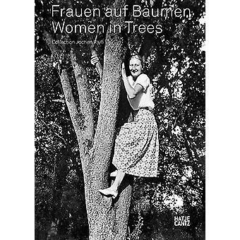 Frauen auf Baumen by Text by Jochen Rai