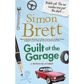 Guilt at the Garage 20 A Fethering Mystery 20