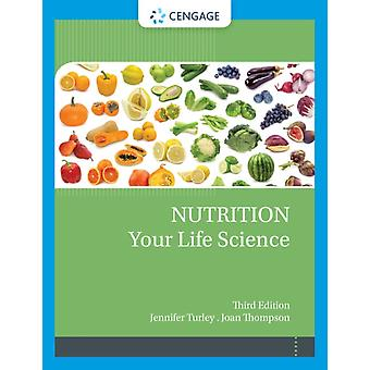 Nutrition Your Life Science by Jennifer Weber State University TurleyJoan Weber State University Thompson