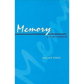 Memory - A Fourth Memoir by Wallace Fowlie - 9780822310037 Book