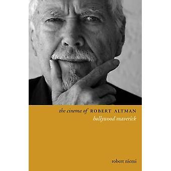 De film van Robert Altman - Hollywood Maverick door Robert Niemi - 978