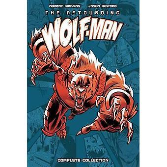Forbløffende WolfMan Komplet Collection af Robert Kirkman