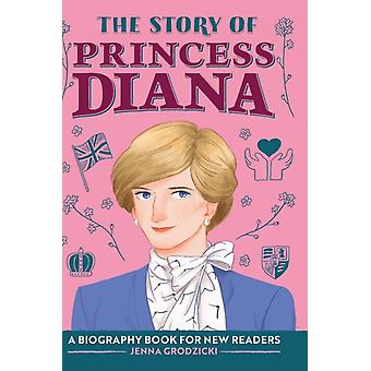 The Story of Princess Diana  A Biography Book for Young Readers by Jenna Grodzicki