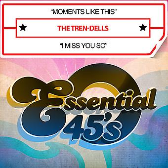 Tren-Dells - Moments Like This / ich vermisse dich So USA import
