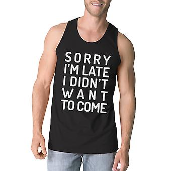 Sorry I'm Late Mens Black Graphic Tanks Funny Birthday Gift For Him