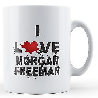 I Love Morgan Freeman printed mug