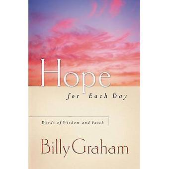 Esperanza para cada día - palabras de sabiduría y de fe por Billy Graham - 978140