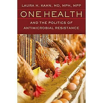 1 つの健康とローラ H. k 抗菌薬耐性の政治