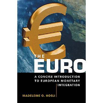 De Euro - een korte introductie voor Europese Montetary integratie door