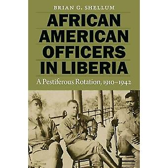 African American Officers in Liberia - A Pestiferous Rotation - 1910-1