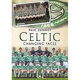 Celtic - Changing Faces by Paul Lunney - 9781781550823 Book