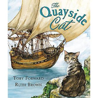 The Quayside Cat by Toby Forward - Ruth Brown - 9781783441044 Book